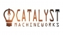 Catalyst Machineworks