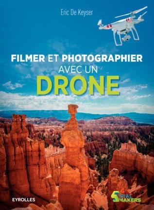 Couverture du livre Filmer et photographier avec un drone