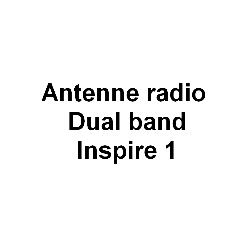 Antenne radio Dual band Inspire 1