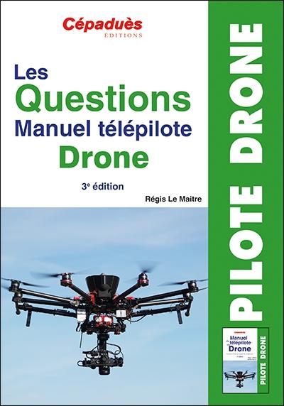 Les questions du manuel du télépilote de drone - 3ème édition