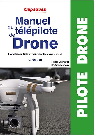 Manuel du télépilote de drone - 3ème édition