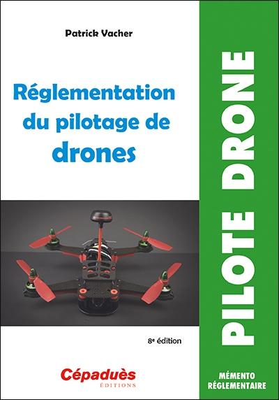 Réglementation du pilotage de drones (8e édition)